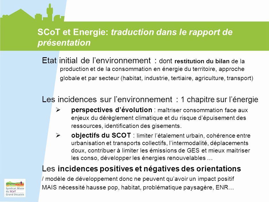15 SCoT et Energie: traduction dans le rapport de présentation Etat initial de lenvironnement : dont restitution du bilan de la production et de la co