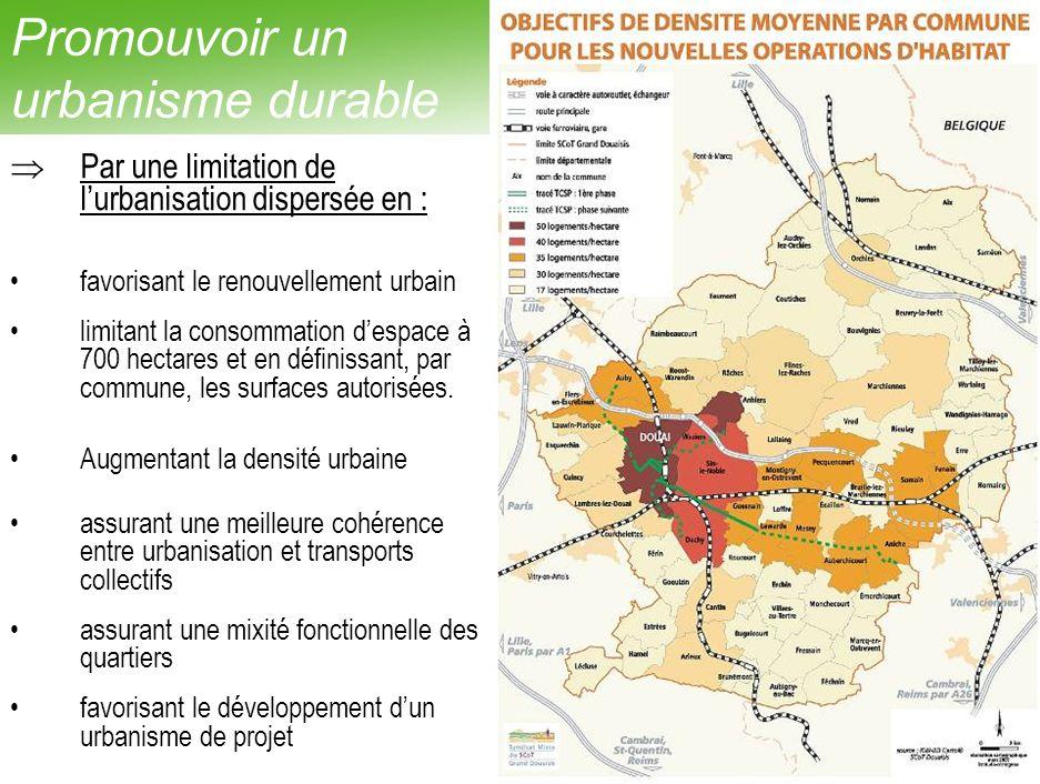 21 Par une limitation de lurbanisation dispersée en : favorisant le renouvellement urbain limitant la consommation despace à 700 hectares et en définissant, par commune, les surfaces autorisées.
