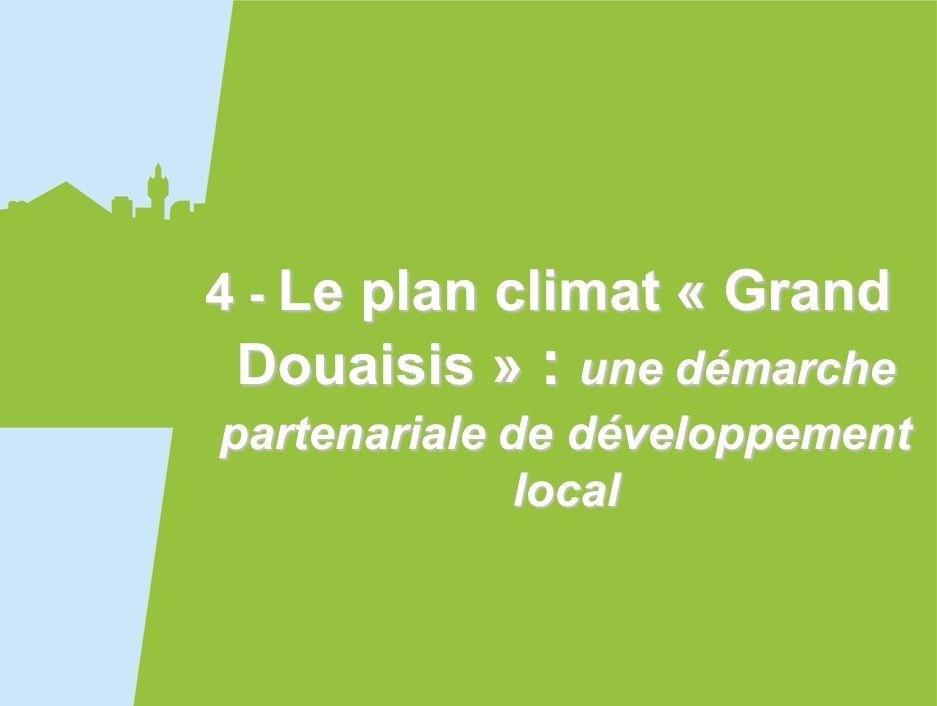 25 4 - Le plan climat « Grand Douaisis » : une démarche partenariale de développement local
