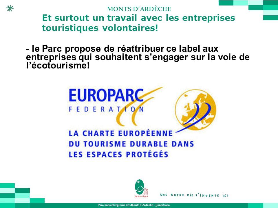 Parc naturel régional des Monts dArdèche – jj/mm/aaaa MONTS DARDÈCHE - le Parc propose de réattribuer ce label aux entreprises qui souhaitent sengager