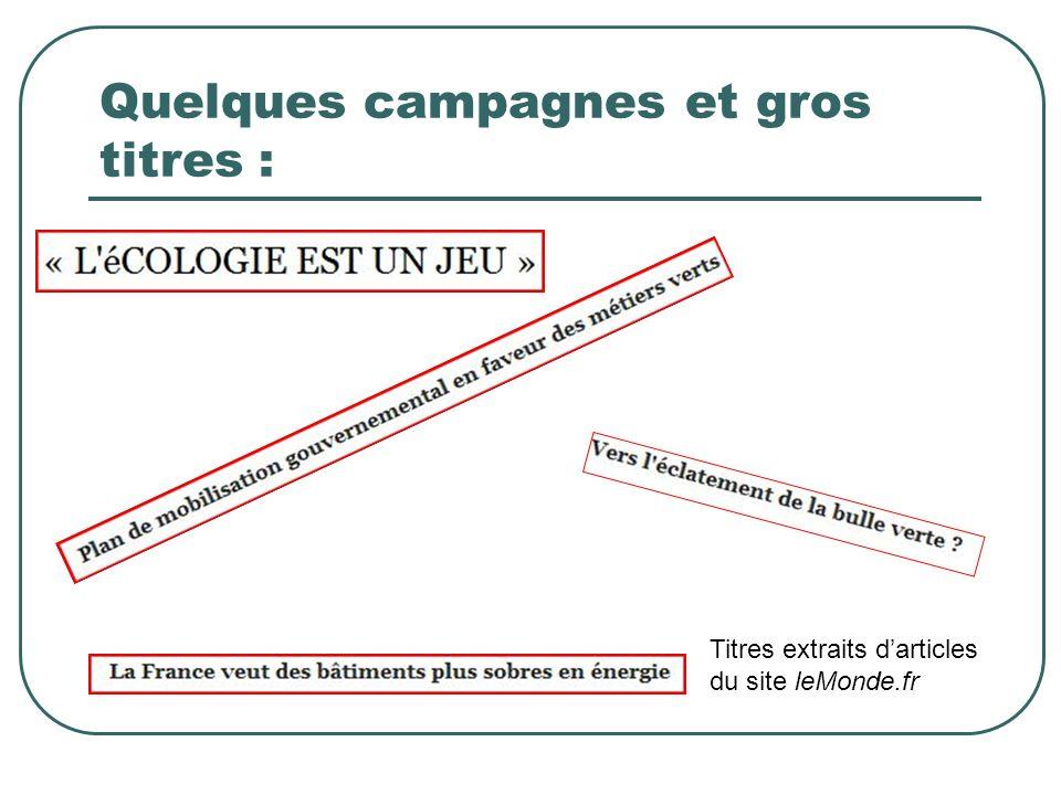 Quelques campagnes et gros titres : Titres extraits darticles du site leMonde.fr