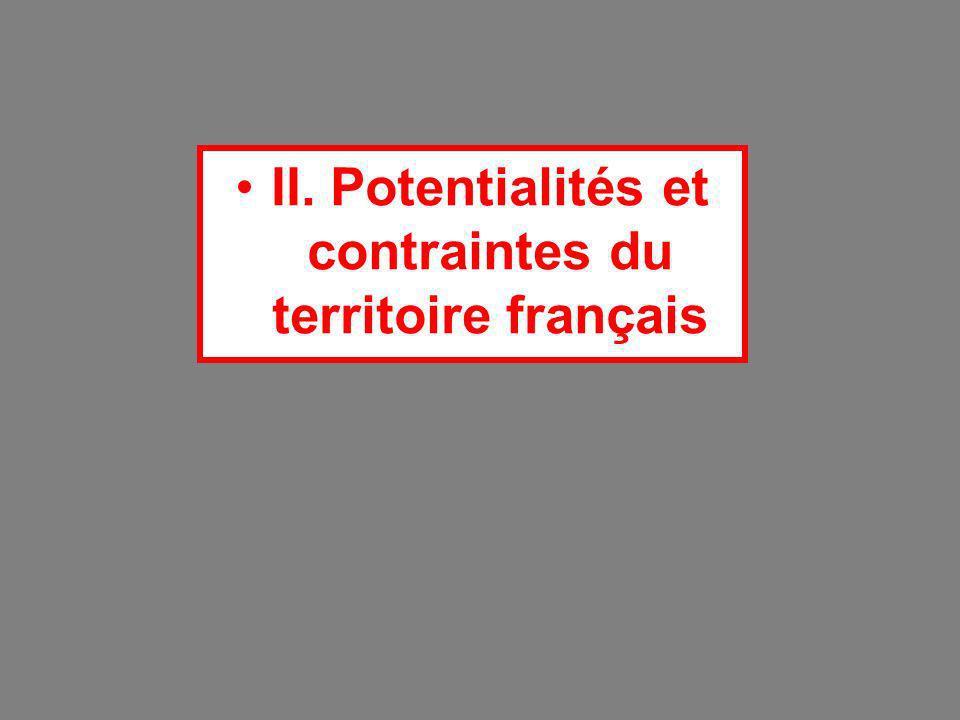 II. Potentialités et contraintes du territoire français
