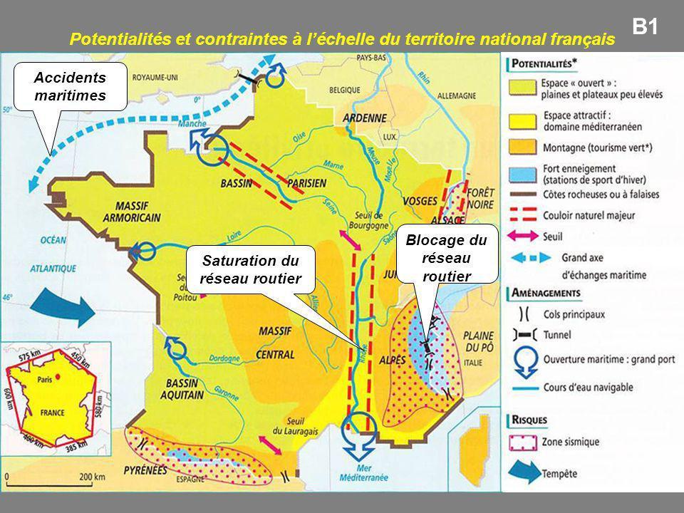 Accidents maritimes Saturation du réseau routier Blocage du réseau routier Potentialités et contraintes à léchelle du territoire national français B1