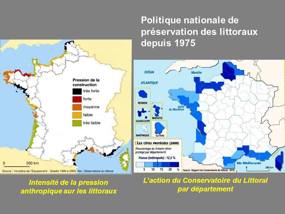 Politique nationale de préservation des littoraux depuis 1975 Laction du Conservatoire du Littoral par département Intensité de la pression anthropique sur les littoraux