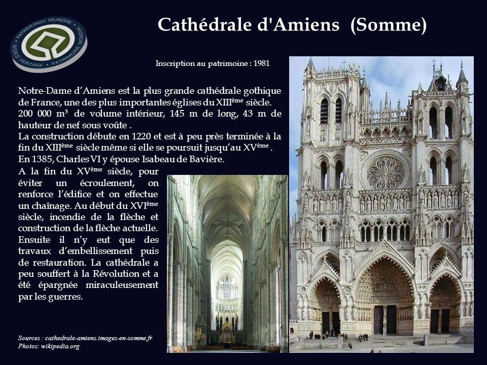 Sources : cathedrale-amiens.images-en-somme.fr Photos: wikipedia.org Notre-Dame dAmiens est la plus grande cathédrale gothique de France, une des plus importantes églises du XIII ème siècle.