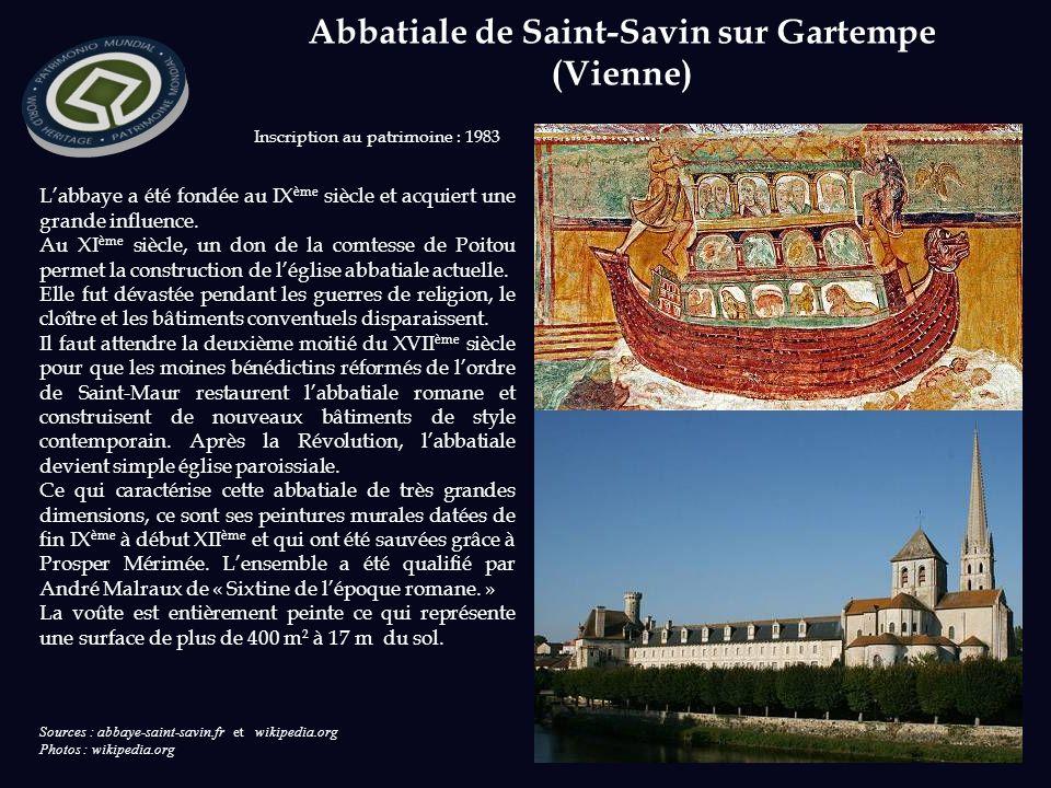 Sources : abbaye-saint-savin.fr et wikipedia.org Photos : wikipedia.org Inscription au patrimoine : 1983 Labbaye a été fondée au IX ème siècle et acquiert une grande influence.