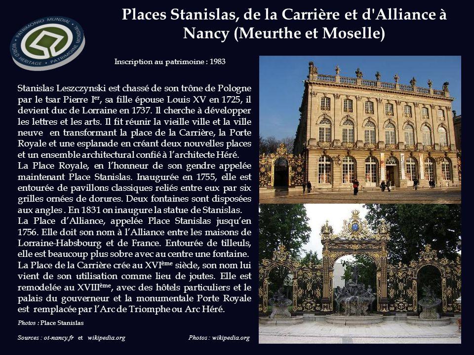 Sources : ot-nancy.fr et wikipedia.org Photos : wikipedia.org Inscription au patrimoine : 1983 Stanislas Leszczynski est chassé de son trône de Pologne par le tsar Pierre I er, sa fille épouse Louis XV en 1725, il devient duc de Lorraine en 1737.