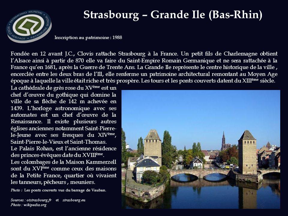 Sources : otstrasbourg.fr et strasbourg.eu Photo : wikipedia.org Inscription au patrimoine : 1988 Fondée en 12 avant J.C., Clovis rattache Strasbourg à la France.