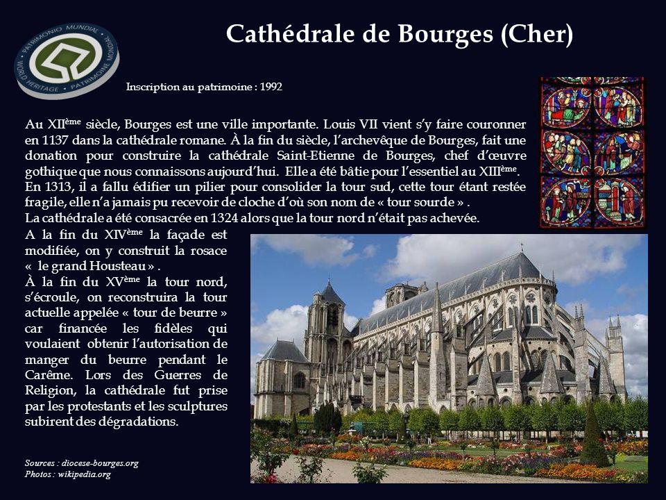 Sources : diocese-bourges.org Photos : wikipedia.org Inscription au patrimoine : 1992 Au XII ème siècle, Bourges est une ville importante.