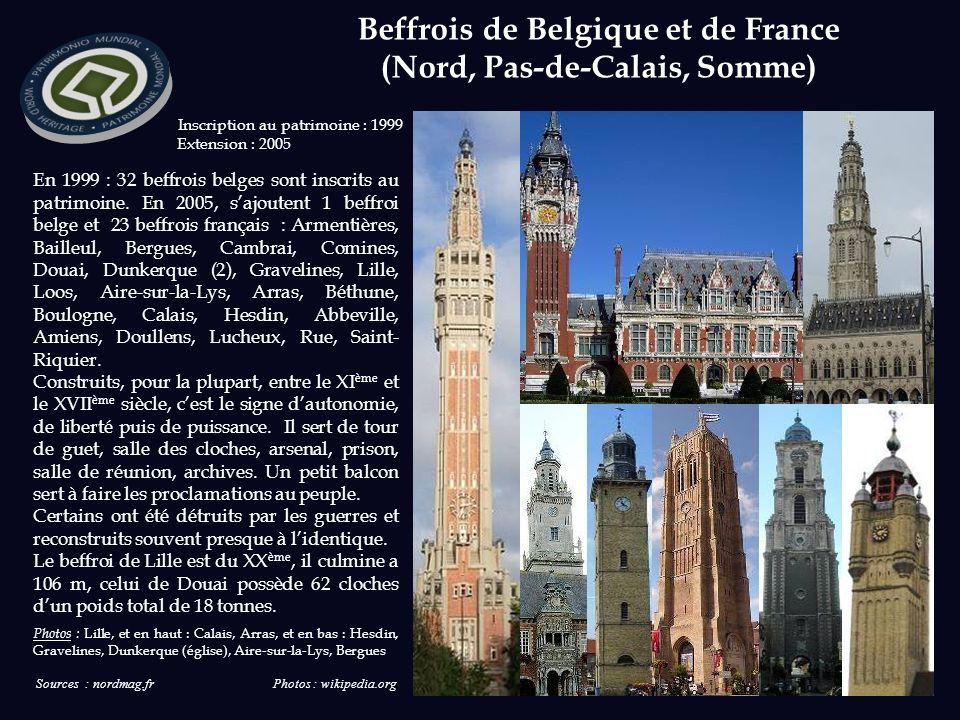 Sources : nordmag.fr Photos : wikipedia.org Inscription au patrimoine : 1999 Extension : 2005 En 1999 : 32 beffrois belges sont inscrits au patrimoine.