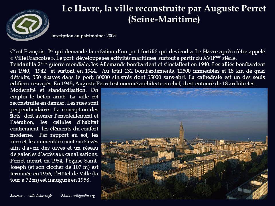 Sources : ville-lehavre.fr Photo : wikipedia.org Inscription au patrimoine : 2005 Cest François I er qui demande la création dun port fortifié qui deviendra Le Havre après sêtre appelé « Ville Françoise ».