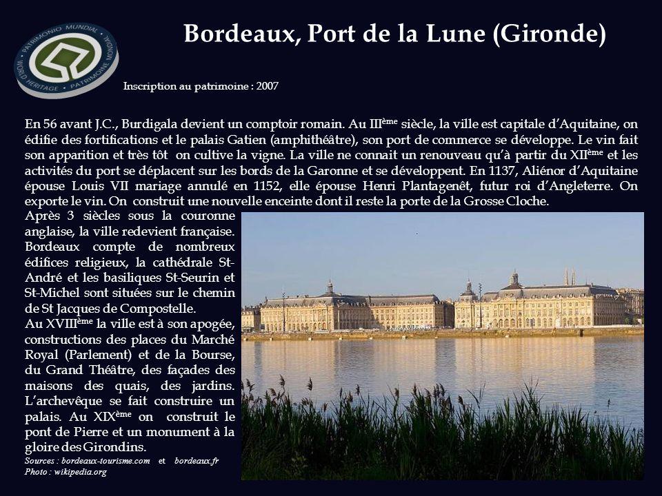 Sources : bordeaux-tourisme.com et bordeaux.fr Photo : wikipedia.org Inscription au patrimoine : 2007 En 56 avant J.C., Burdigala devient un comptoir romain.
