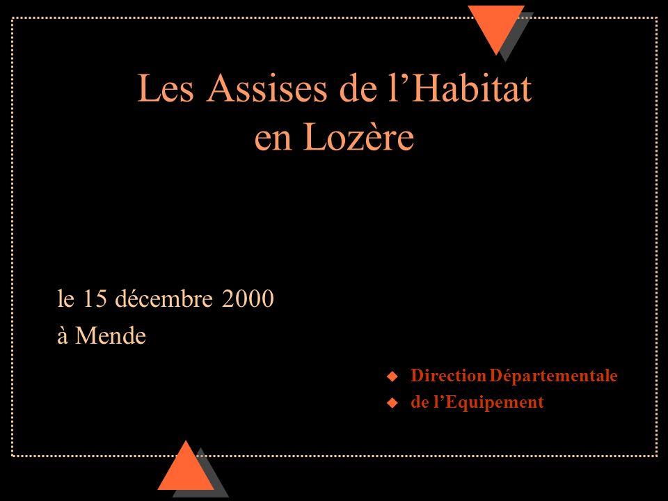 Les Assises de lHabitat en Lozère le 15 décembre 2000 à Mende u Direction Départementale u de lEquipement
