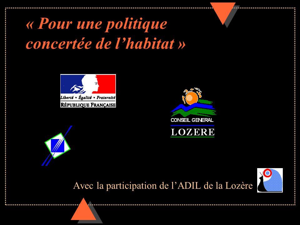 « Pour une politique concertée de lhabitat » Avec la participation de lADIL de la Lozère