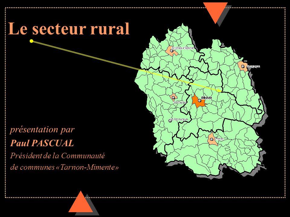 Le secteur rural présentation par Paul PASCUAL Président de la Communauté de communes «Tarnon-Mimente»