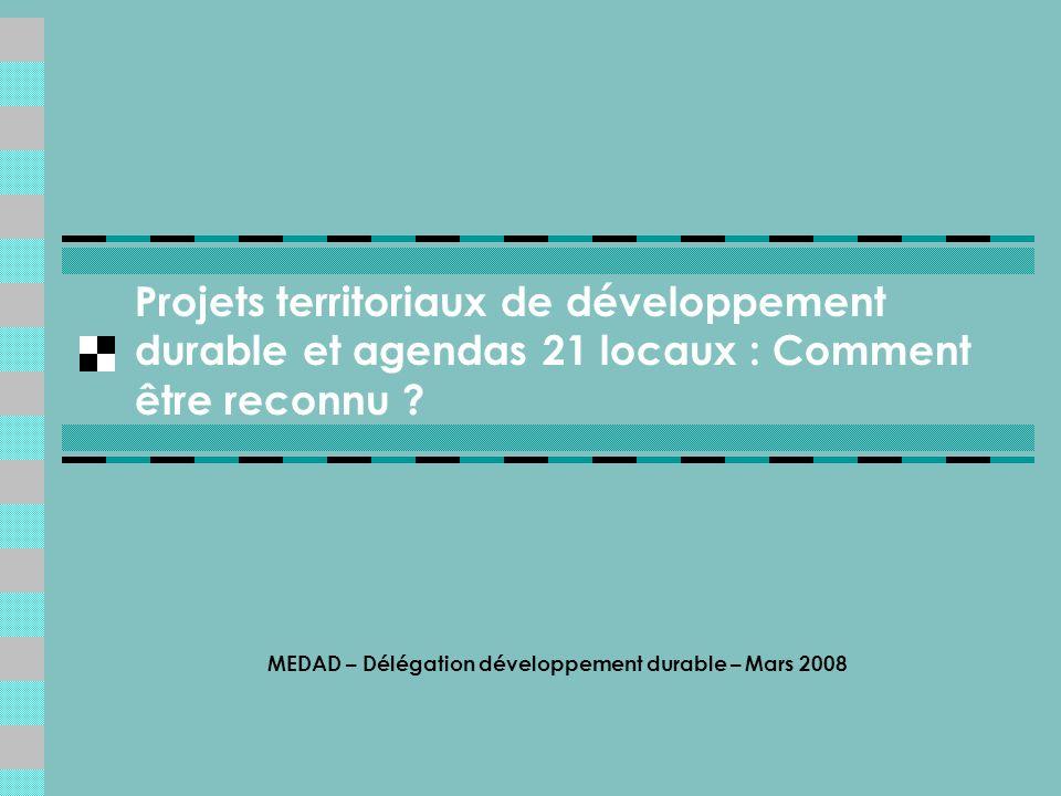 Projets territoriaux de développement durable et agendas 21 locaux : Comment être reconnu .