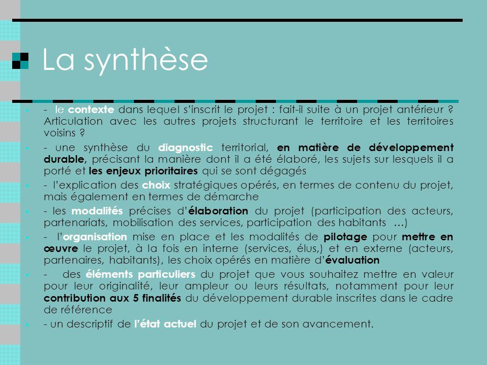 La synthèse - le contexte dans lequel sinscrit le projet : fait-il suite à un projet antérieur .