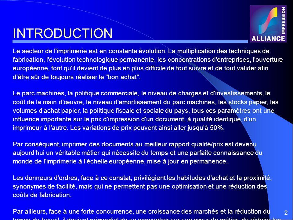 2 Le secteur de l'imprimerie est en constante évolution. La multiplication des techniques de fabrication, l'évolution technologique permanente, les co