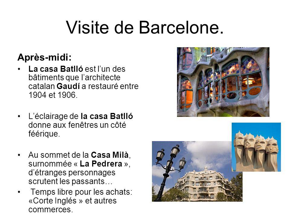 Visite de Barcelone. Après-midi: La casa Batlló est lun des bâtiments que larchitecte catalan Gaudí a restauré entre 1904 et 1906. Léclairage de la ca