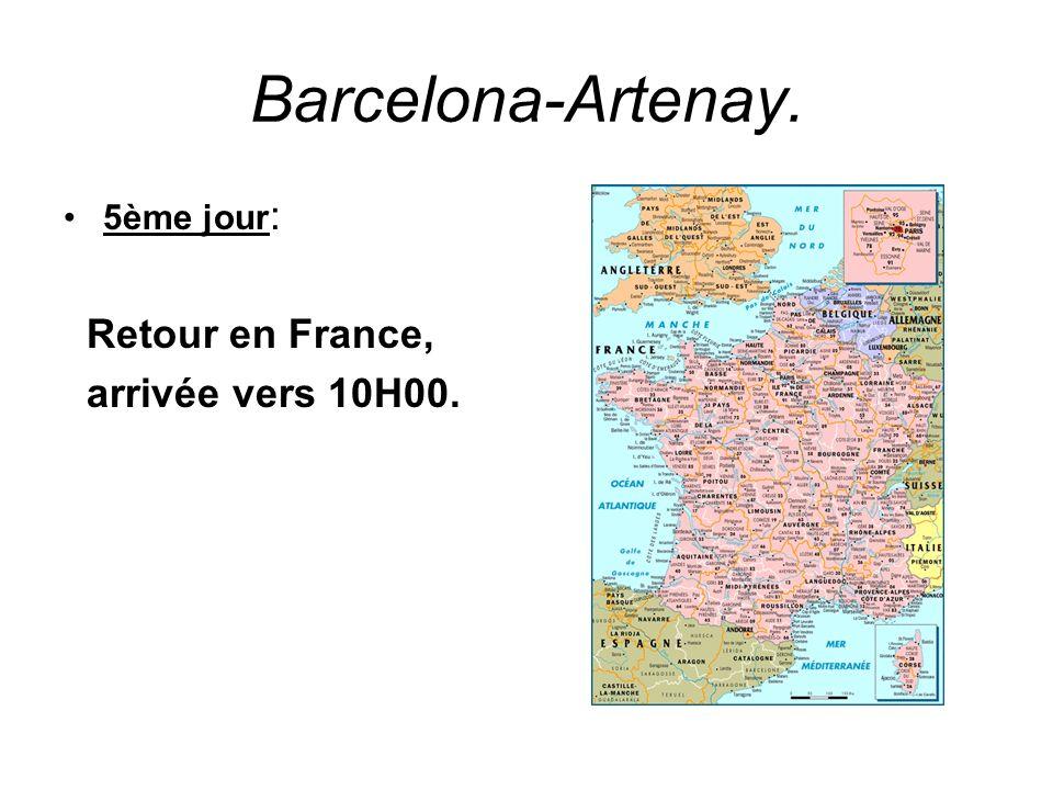 Barcelona-Artenay. 5ème jour : Retour en France, arrivée vers 10H00.