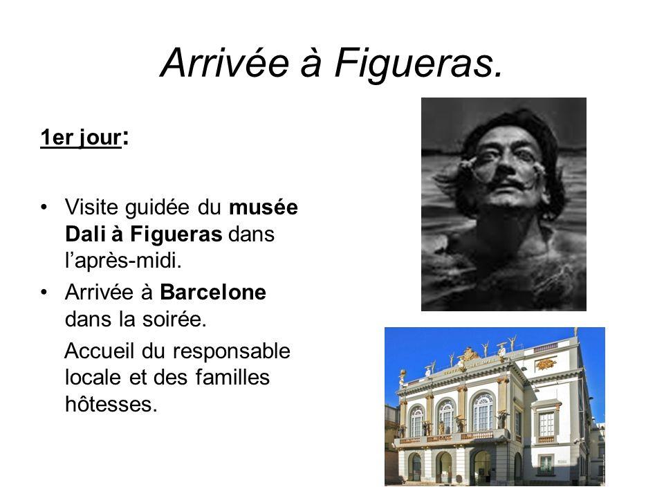 Arrivée à Figueras. 1er jour : Visite guidée du musée Dali à Figueras dans laprès-midi. Arrivée à Barcelone dans la soirée. Accueil du responsable loc