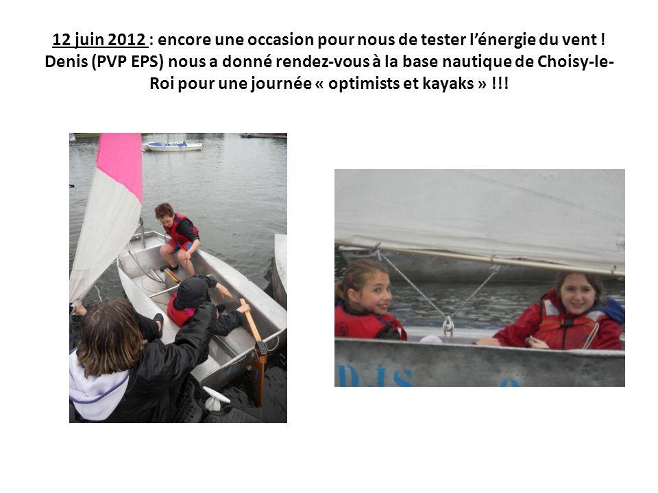12 juin 2012 : encore une occasion pour nous de tester lénergie du vent ! Denis (PVP EPS) nous a donné rendez-vous à la base nautique de Choisy-le- Ro