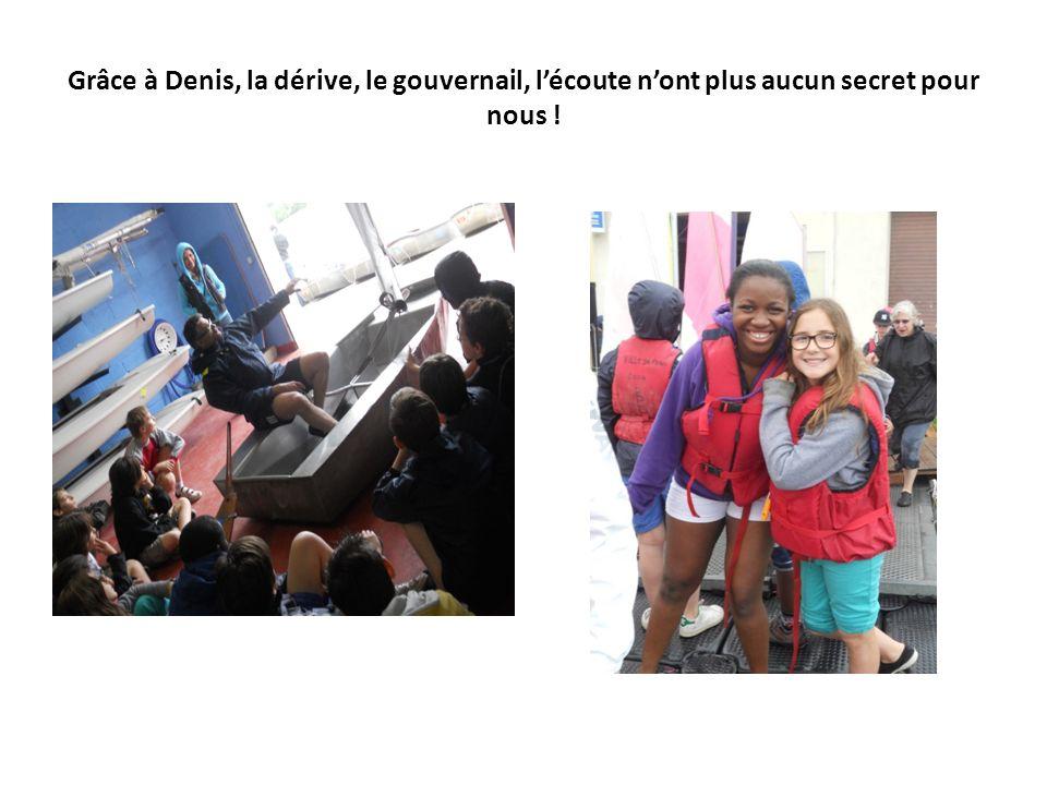 Grâce à Denis, la dérive, le gouvernail, lécoute nont plus aucun secret pour nous !