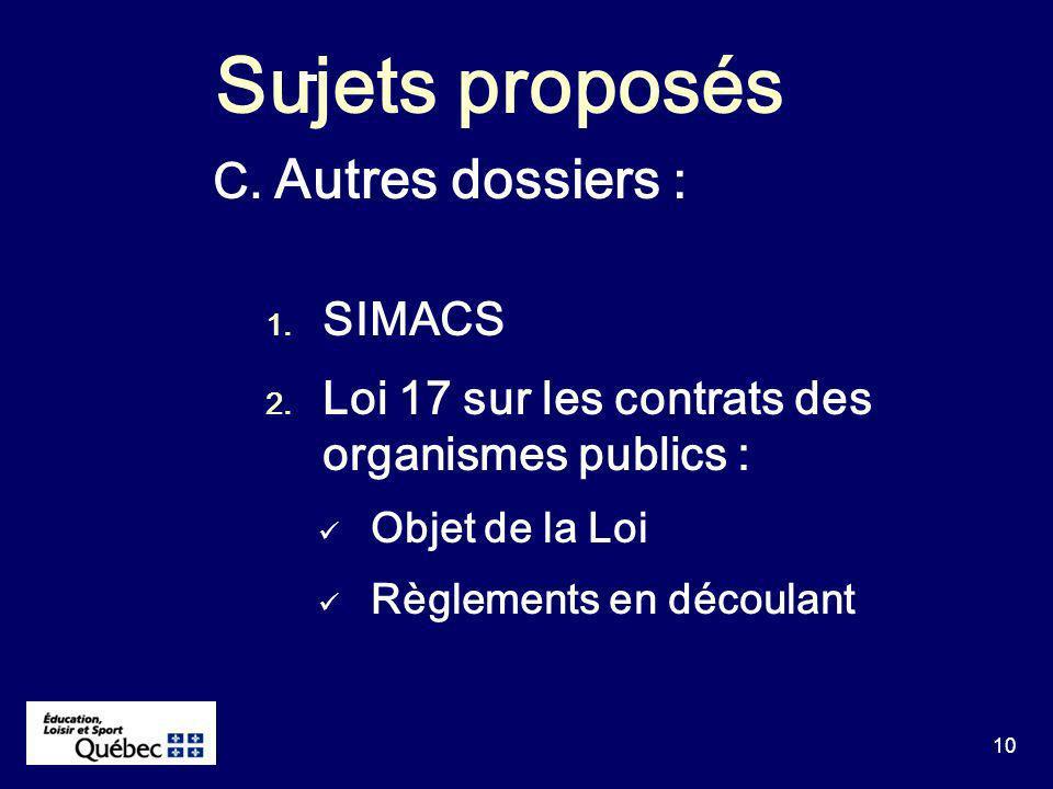 10 Sujets proposés C. Autres dossiers : 1. SIMACS 2.