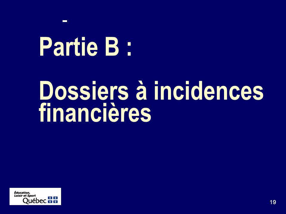 19 Partie B : Dossiers à incidences financières