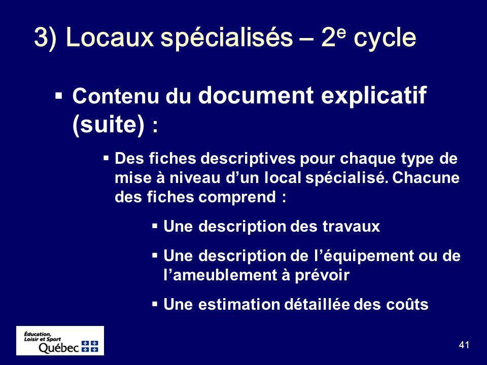 41 Contenu du document explicatif (suite) : Des fiches descriptives pour chaque type de mise à niveau dun local spécialisé.