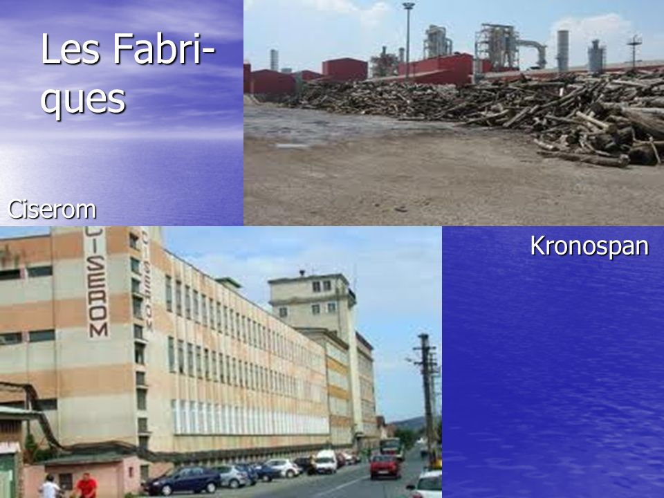 Les Fabri- ques Ciserom Kronospan