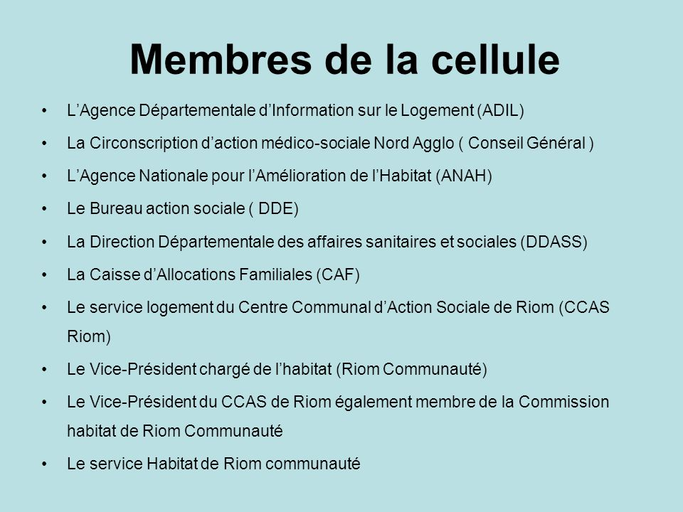Membres de la cellule LAgence Départementale dInformation sur le Logement (ADIL) La Circonscription daction médico-sociale Nord Agglo ( Conseil Généra