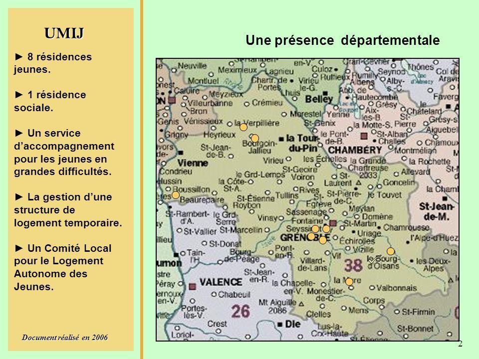 UMIJ Document réalisé en 2006 2 Une présence départementale 8 résidences jeunes.