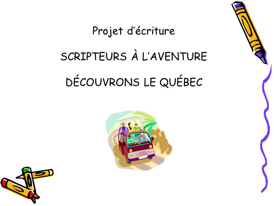 Projet décriture SCRIPTEURS À LAVENTURE DÉCOUVRONS LE QUÉBEC
