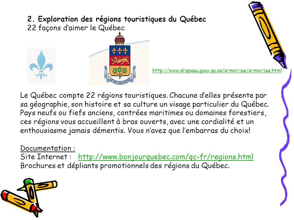 2. Exploration des régions touristiques du Québec 22 façons daimer le Québec Le Québec compte 22 régions touristiques. Chacune delles présente par sa