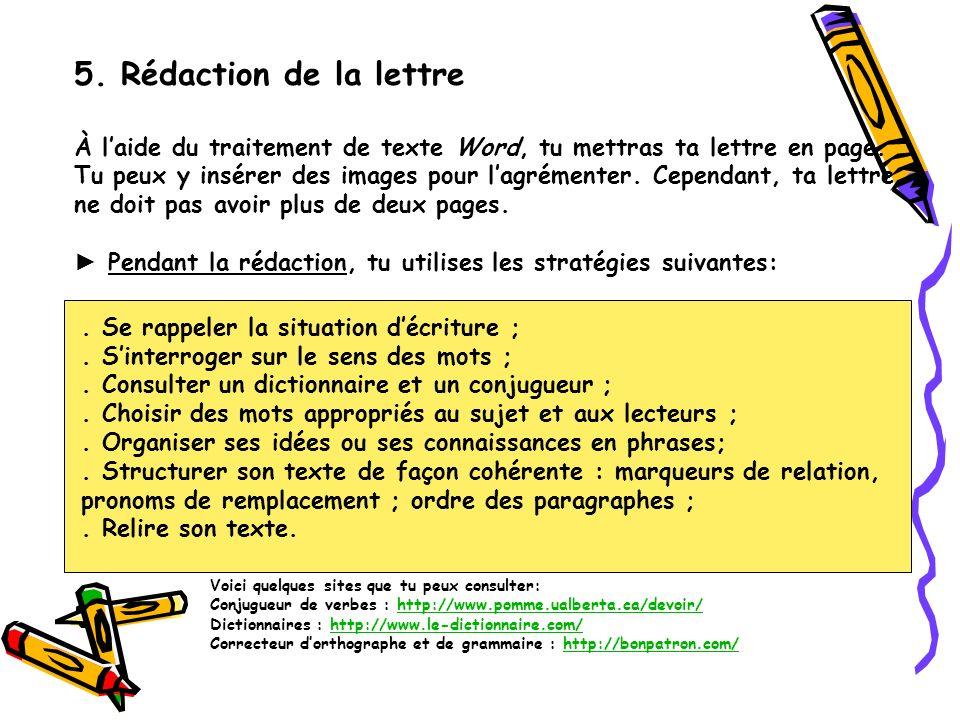 5.Rédaction de la lettre À laide du traitement de texte Word, tu mettras ta lettre en page.