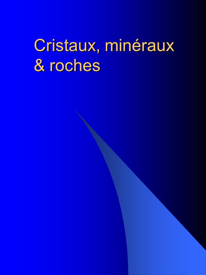 Sommaire I.Introduction II. Définitions III. Les cristaux IV.