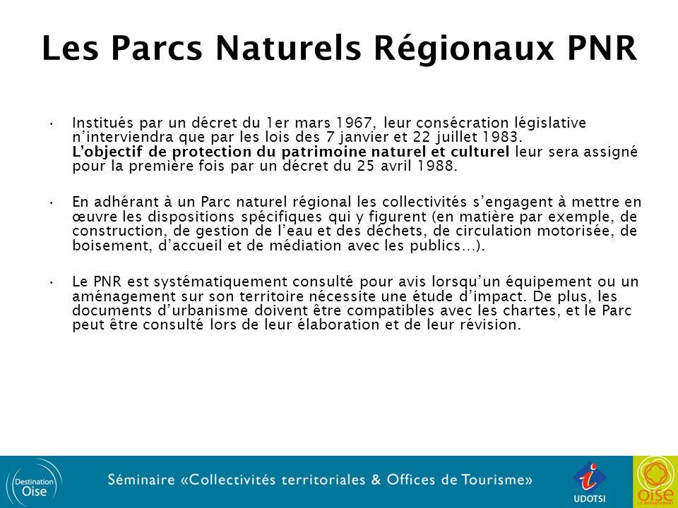 Les Parcs Naturels Régionaux PNR Institués par un décret du 1er mars 1967, leur consécration législative ninterviendra que par les lois des 7 janvier et 22 juillet 1983.