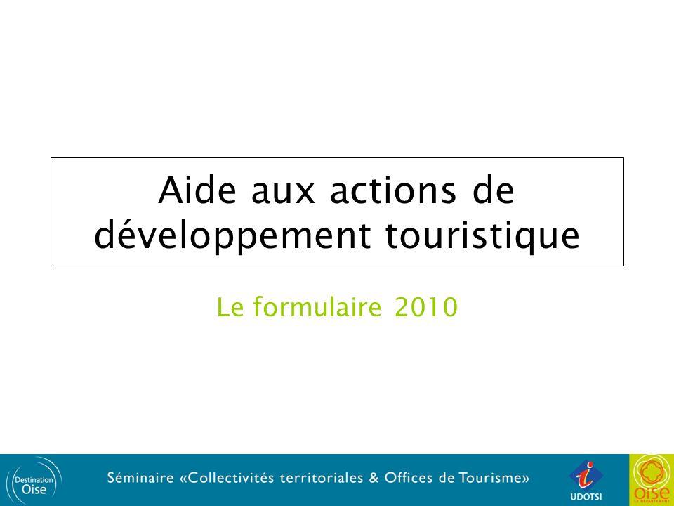 Aide aux actions de développement touristique Le formulaire 2010