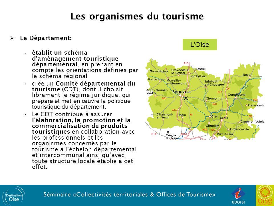Les organismes du tourisme La Commune: peut créer un office de tourisme chargé des missions obligatoires d accueil et d information des touristes et de la promotion touristique locale.