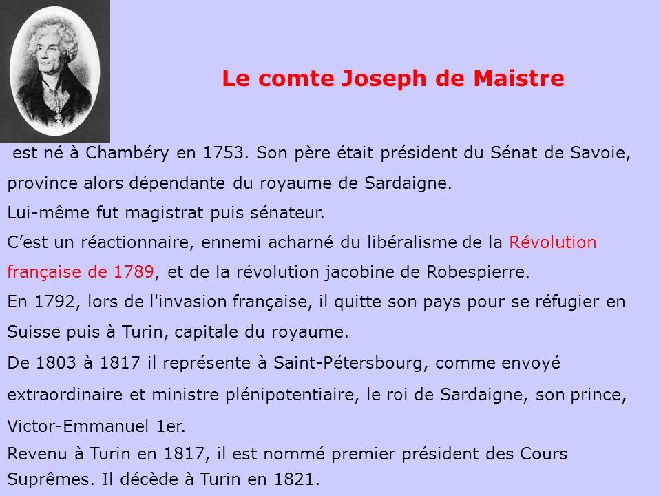 est né à Chambéry en 1753. Son père était président du Sénat de Savoie, province alors dépendante du royaume de Sardaigne. Lui-même fut magistrat puis