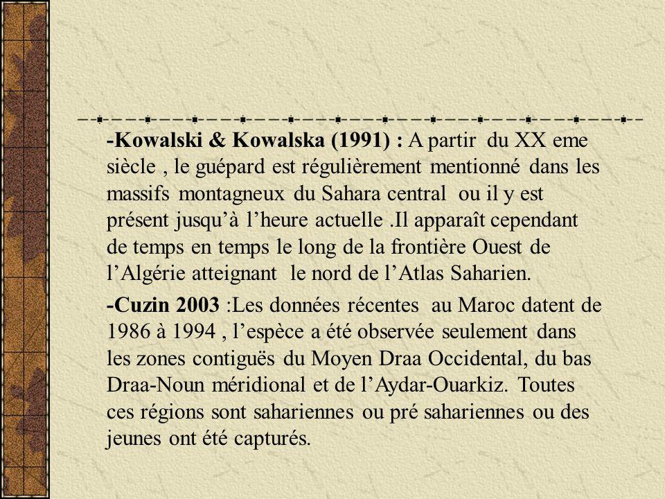 -Kowalski & Kowalska (1991) : A partir du XX eme siècle, le guépard est régulièrement mentionné dans les massifs montagneux du Sahara central ou il y