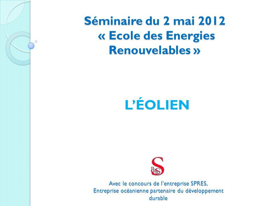 Léolien français Séminaire « Ecole des énergies renouvelables » LEOLIEN Les DOM-COM, parents pauvres de léolien