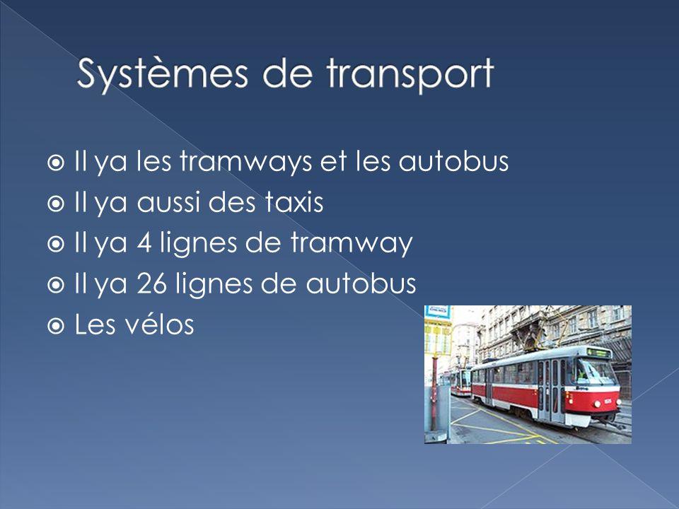 Il ya les tramways et les autobus Il ya aussi des taxis Il ya 4 lignes de tramway Il ya 26 lignes de autobus Les vélos