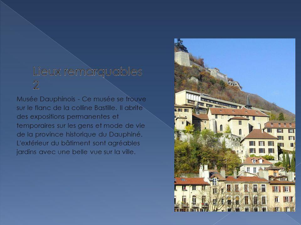 Musée Dauphinois - Ce musée se trouve sur le flanc de la colline Bastille.