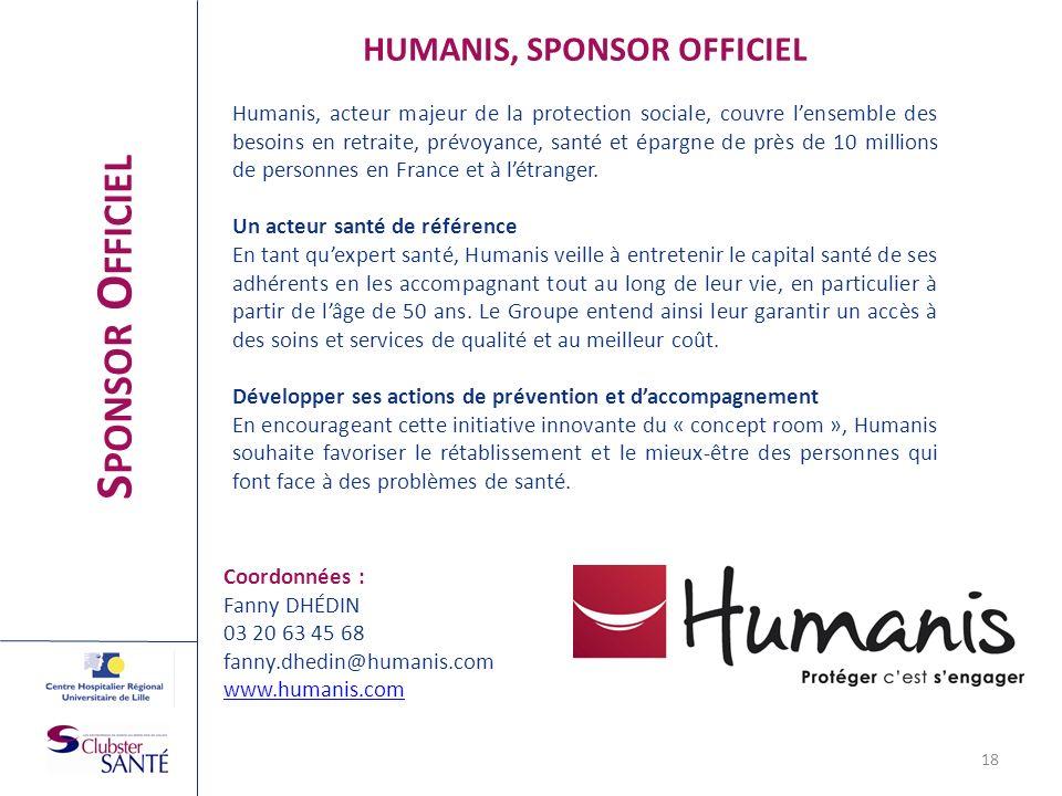 18 HUMANIS, SPONSOR OFFICIEL Humanis, acteur majeur de la protection sociale, couvre lensemble des besoins en retraite, prévoyance, santé et épargne d