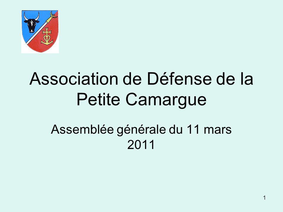 1 Association de Défense de la Petite Camargue Assemblée générale du 11 mars 2011
