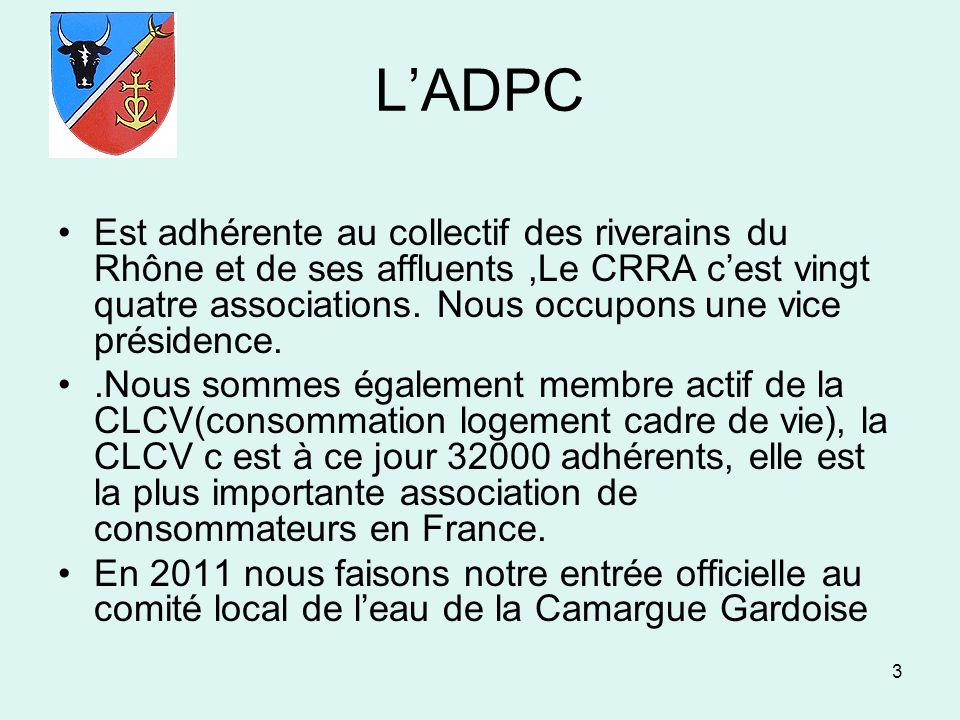 3 LADPC Est adhérente au collectif des riverains du Rhône et de ses affluents,Le CRRA cest vingt quatre associations. Nous occupons une vice présidenc