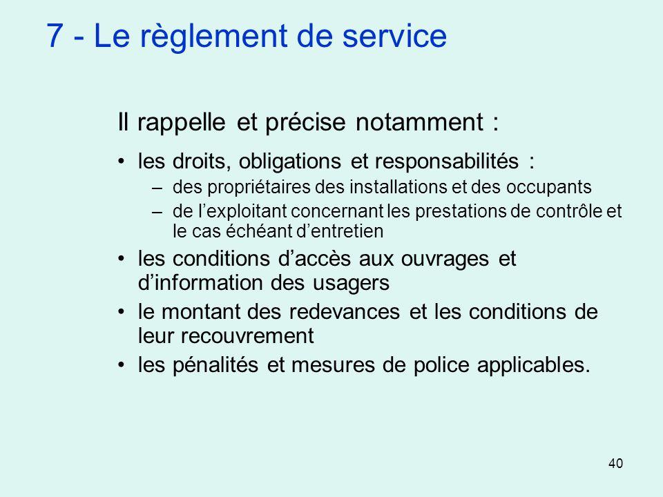 40 Il rappelle et précise notamment : les droits, obligations et responsabilités : –des propriétaires des installations et des occupants –de lexploita