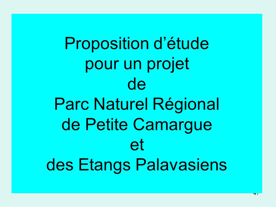47 Proposition détude pour un projet de Parc Naturel Régional de Petite Camargue et des Etangs Palavasiens